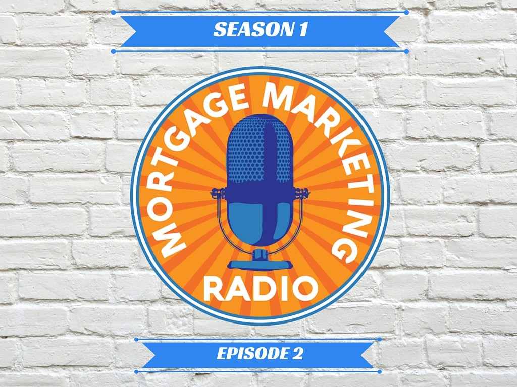 Mortgage Marketing Radio Podcast