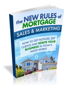New Rules of Mortgage Sales and Marketing