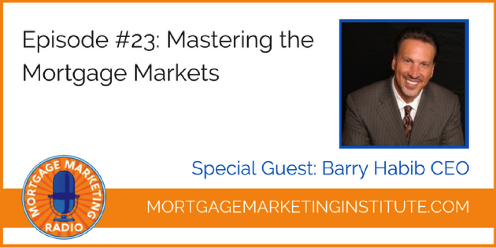 Mastering the Mortgage Markets with Barry Habib