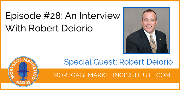 Ep #28: Mortgage Marketing Radio