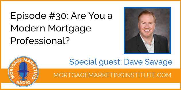 Episode #30: Are You a Modern Mortgage Originator?