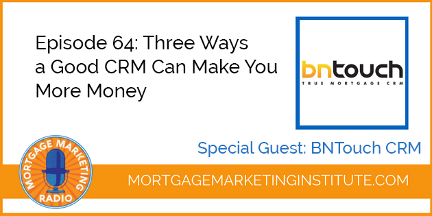 Ep #64: Three Ways a Good CRM Can Make You More Money