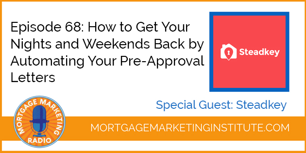 Mortgage Marketing Radio: How to Automate Your Pre-Approva Letters