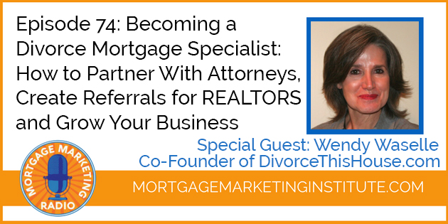 Ep #74: Becoming a Divorce Mortgage Specialist