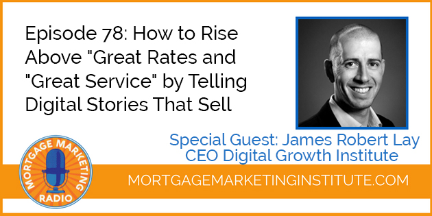 "Ep #78:How to Rise Above ""Great Rates and ""Great Service"" by Telling Digital Stories That Sell"